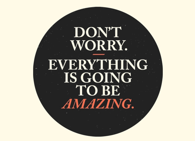 Everything is going to be amazing_01